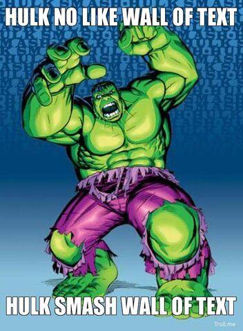 File:Hulk-no-like-wall-of-text-hulk-smash-wall-of-text.jpg