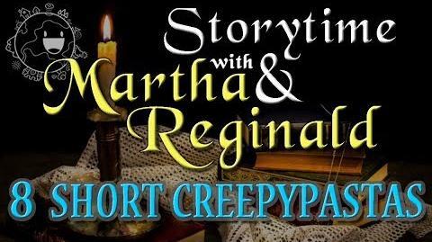 8 Short Creepypastas - Storytime with Martha & Reginald