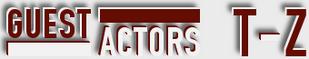 Criminal Minds: Actors/Guests T-Z