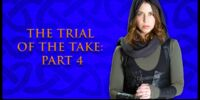 Trial of the Take: Part 4