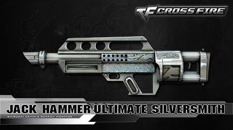 CrossFire China Jack Hammer-Ultimate SilverSmith ☆