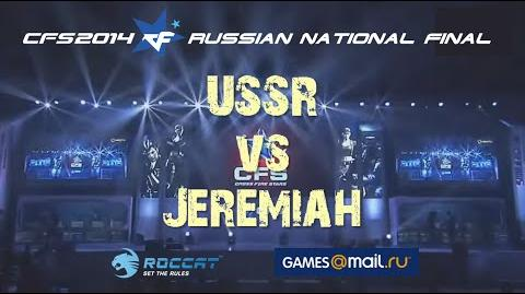 CFS 2014 RUSSIAN NATIONAL FINAL CCCР vs Jeremiah@ FINAL