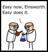 Easy now, Einsworth. Easy does it.