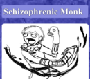 Schizophrenic Monk
