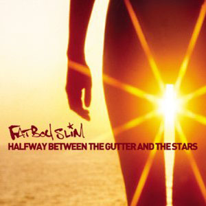 File:Fatboy Slim - Halfway Between the Gutter and the Stars.jpg