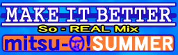 File:MAKE IT BETTER (So-REAL Mix).png