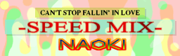 File:CAN'T STOP FALLIN' IN LOVE -SPEED MIX-.png