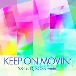 File:KEEP ON MOVIN' (Y&Co. DJ BOSS remix).png