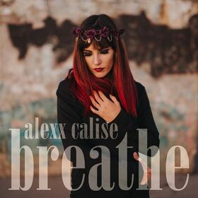 Alexx Calise Breathe