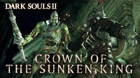 Dark Souls II - PS3 X360 PC - Crown of the Sunken King (Trailer)
