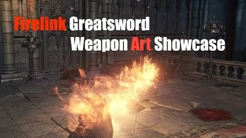 Weapon Arts Showcase - Firelink Greatsword