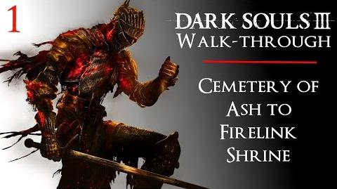 1 • Dark Souls III Walkthrough - Cemetery of Ash to Firelink Shrine - Iudex Gundyr Boss Battle