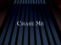 Chase Me-Title card.png