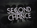 Second Chance-Title Card.png