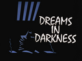 Dreams in Darkness-Title Card.png