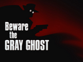Beware the Gray Ghost-Title Card.png