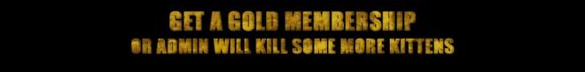 """Get a Gold Membership"""