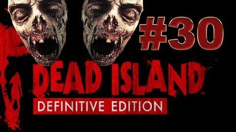 Dead Island Definitive Прохождение 30. Туда-сюда