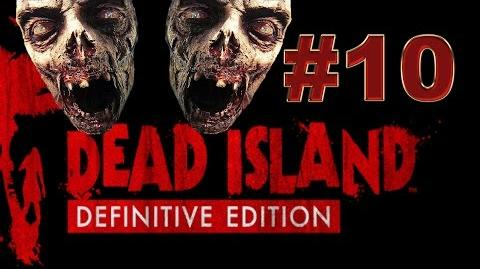 Dead Island Definitive прохождение 10. Живи дальше