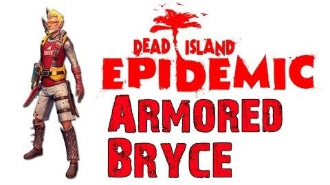 Dead Island Epidemic Armored Bryce Gameplay - HD - Max Settings (Closed Beta)