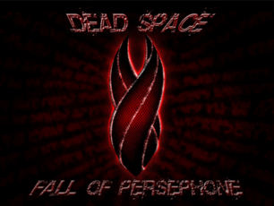 Dead space - fall of persephone