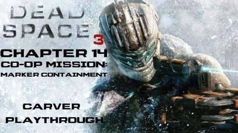 Dead Space 3 Walkthrough - Chapter 14 Co-Op Mission- Marker Containment (Carver)