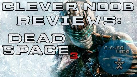 Dead Space 3 Review Clever Noob Reviews