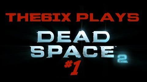 6ix Plays- Dead Space 2 - Episode 1 1080p