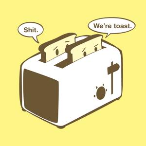 File:Shit. We're toast..png