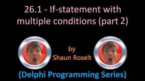 Delphi Programming Series 26.1 - If-statement with multiple conditions (part 2)