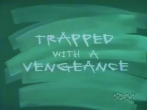 Trapped With a Vengeance 0001