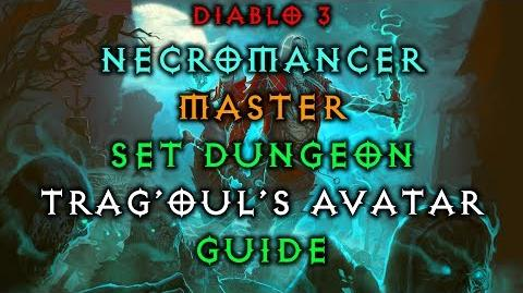 Diablo 3 Necromancer Trag Oul's Avatar Set Dungeon How to Master Guide Live Patch 2.6