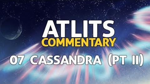 ATLITS Commentary - 07 Cassandra (pt II)