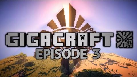 GIGACRAFT - Episode 3