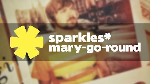 Sparkles* - Mary-Go-Round