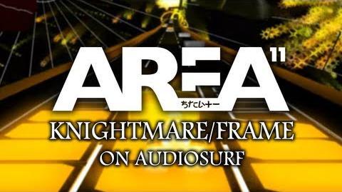 Area 11 -「Knightmare Frame」【2012 Version】【Audiosurf】