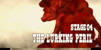 """Stage 4: """"The Lurking Peril"""""""