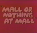 Mall or Nothing at Mall