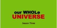 Our Whole Universe (season 3)