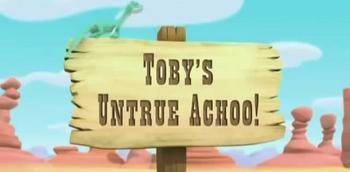Toby's Untrue Achoo! title card