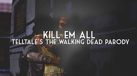"♫ ""Kill Em All"" - Based on The Walking Dead game (""Shake It Off"" parody)"