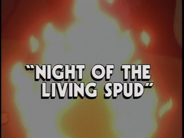 File:Night of the Living Spud titlecard.jpg