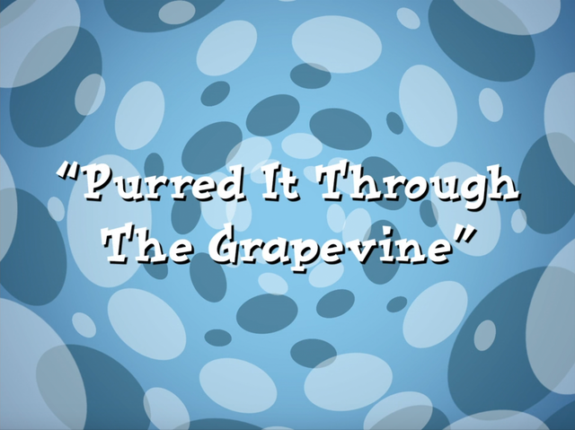 File:PurreditThroughtheGrapevine.png