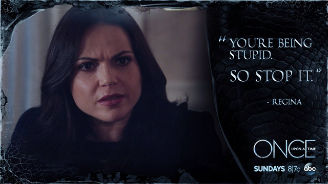 File:Once Upon a Time - 5x10 - Broken Heart - Regina - Quote - You're Being Stupid.png