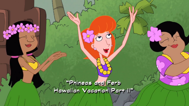 File:Phineas and Ferb Hawaiian Vacation Part 2.png