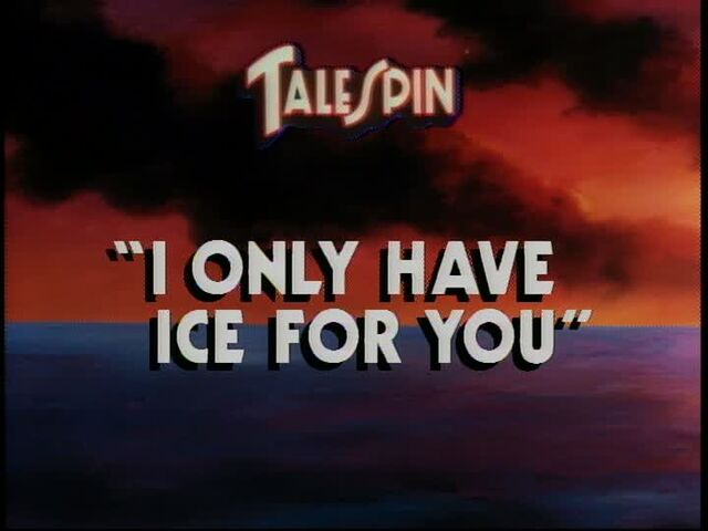 File:I Only Have Ice for You title card.jpg
