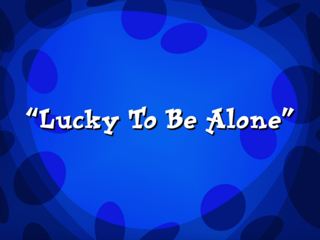 File:Lucky to be Alone.png
