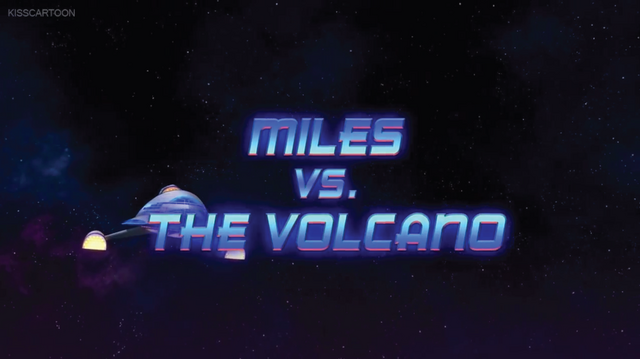File:Miles-vs.-The-Volcano.png