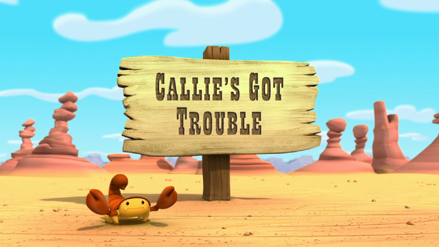File:Callie's Got Trouble.png