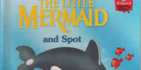 The Little Mermaid and Spot